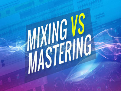 Mixing vs Mastering - What are the Differences?